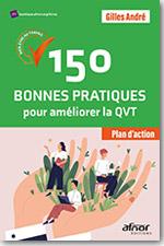 150 bonnes pratiques pour améliorer la QVT