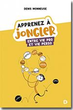 Apprenez à jongler entre vie pro et vie perso