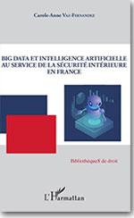Big Data et intelligence artificielle au service de la sécurité intérieure en France