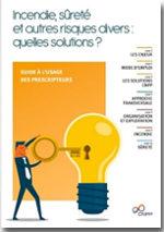 Bonnes pratiques - Incendie, sûreté et autres risques divers : quelles solutions?