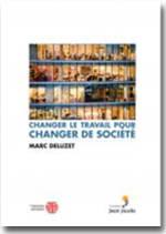 Changer le travail pour changer de société