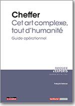 Cheffer, cet art complexe, tout d'humanité – Guide opérationnel