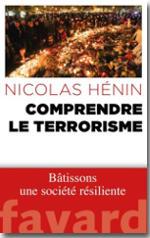 Comprendre le terrorisme - Nicolas Hénin