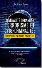 Criminalité organisée, terrorisme et cybercriminalité : réponses de politiques criminelles