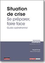 Situation de crise – Se préparer, faire face - François Vernoux