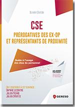CSE : prérogatives des ex-DP et représentants de proximité