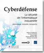 Cyberdéfense, la sécurité de l'informatique industrielle
