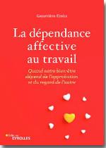 La dépendance affective au travail - Geneviève Krebs