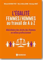 L'égalité femmes/hommes au travail de A à Z - Mélanie Duverney Prêt, Marie-Hélène Joron, Véronique Mahé