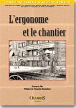 L'ergonome et le chantier - Francis Six