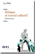 Éthique et travail collectif - Yves Clot