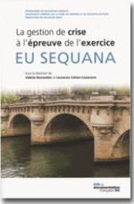EU Sequana - La gestion de crise à l'épreuve de l'exercice - Valérie November, Laurence Creton-Cazanave, Préfecture de Police de Paris