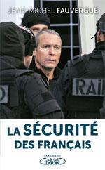 La sécurité des Français  - Jean-Michel Fauvergue