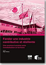 Fonder une industrie contributive et résiliente : Une aventure humaine entre mondialisation et territoire - Alain Verna
