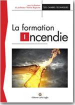La formation incendie - Sous la direction du professeur Thomas Rogaume