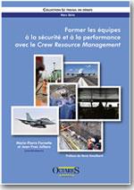 Former les équipes à la sécurité et à la performance avec le Crew Resource Management - Marie-Pierre Fornette, Jean-Yves Jollans