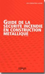 Guide de la sécurité incendie en construction métallique