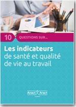 10 questions sur les indicateurs de santé et de qualité de vie au travail