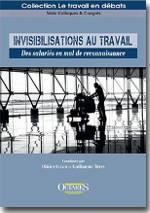Invisibilisations au travail - Des salariés en mal de reconnaissance