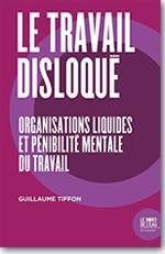 Le travail disloqué  - Guillaume Tiffon