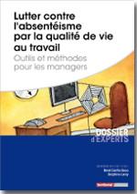 Lutter contre l'absentéisme par la qualité de vie au travail  - René Canfin-Doco - Delphine Leray