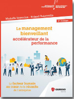 Le management bienveillant, accélérateur de la performance - Roland ROBEVEILLE - Michelle VEYSSIÈRE