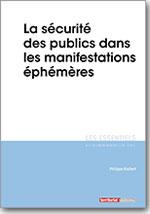 La sécurité des publics dans les manifestations éphémères  - Philippe Kochert