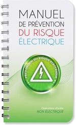 Manuel de prévention du risque électrique spécial opérations d'ordre non électrique