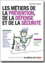 Les métiers de la prévention, de la défense, et de la sécurité