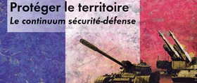 Protéger le territoire. Le continuum sécurité-défense