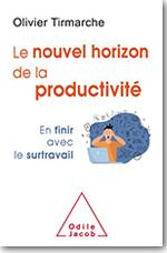 Le nouvel horizon de la productivité - Olivier Tirmarche