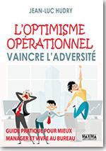 L'Optimisme opérationnel – Vaincre l'adversité - Jean-Luc Hudry
