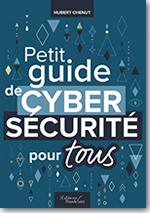Petit guide de cybersécurité pour tous - Hubert chenu