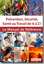 Prévention, Sécurité et Santé au Travail de A à Z ! -