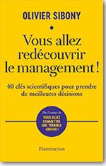 Vous allez redécouvrir le management ! – 40 clés scientifiques pour prendre de meilleurs décisions