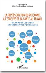 La représentation du personnel à l'épreuve de la santé au travail - Sous la direction de Johann Petit, Bernard Dugué, Loïc Lerouge
