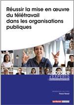 Réussir la mise en œuvre du télétravail dans les organisations publiques - Pascal Rassat