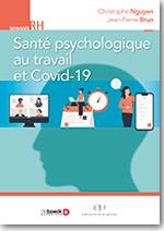 Santé psychologique au travail et Covid-19  - Christophe Nguyen, Jean-Pierre Brun