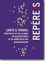 Santé & Travail : Intervenir sur les usages de psychotropes et les addictions des professionnels