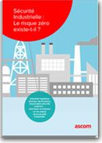 Sécurité industrielle : le risque zéro existe-t-il ? - Ascom France