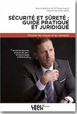 Sécurité et sûreté en entreprise : guide juridique et pratique  -