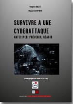 Survivre à une cyberattaque - Virginie Bilet, Miguel Liottier