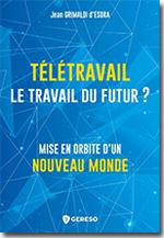 Télétravail, le travail du futur ?