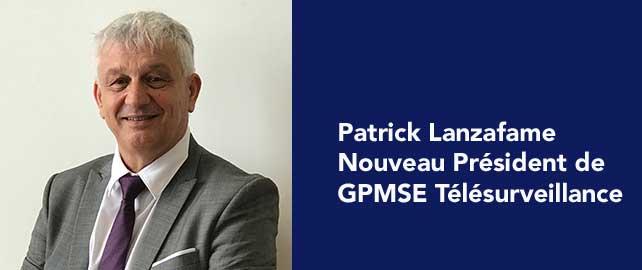 Patrick Lanzafame est le nouveau président de GPMSE Télésurveillance