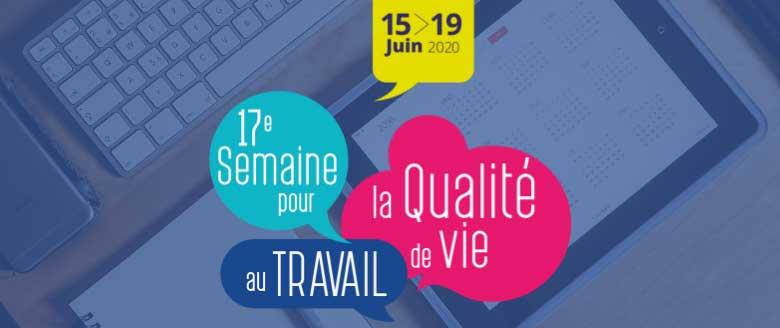Rendez-vous du 15 au 19 juin 2020 pour la Semaine pour la qualité de vie au travail