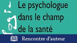 Le psychologue dans le champ de la santé au travail : pratiques, réflexions et enjeux actuels