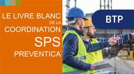 Livre Blanc de la Coordination SPS : des actions engagées et des impacts sur le métier.