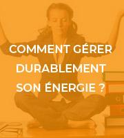 Comment gérer durablement son énergie ?