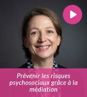 Prévenir les risques psychosociaux grâce à la médiation